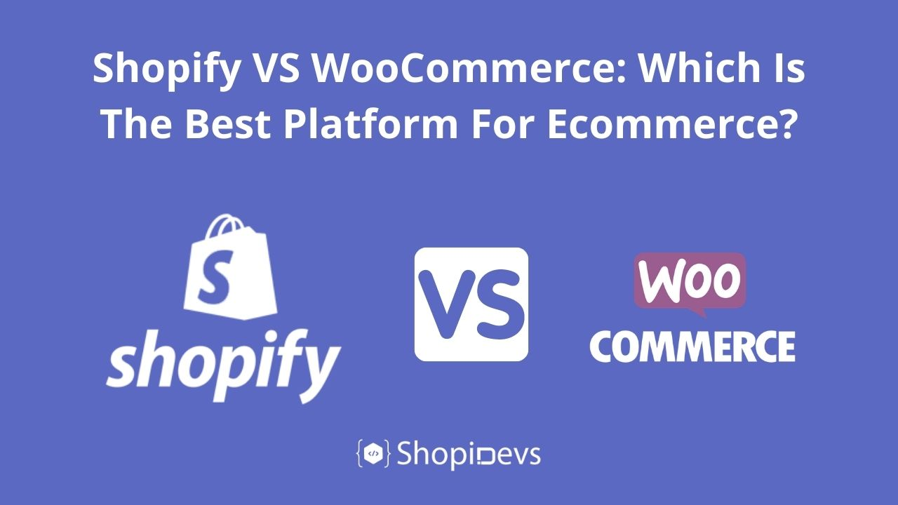 Shopify VS WooCommerce: Which Is The Best Platform For Ecommerce?