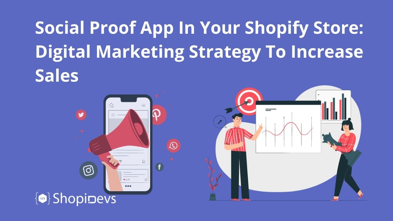 Social Proof App In Your Shopify Store: Digital Marketing Strategy To Increase Sales