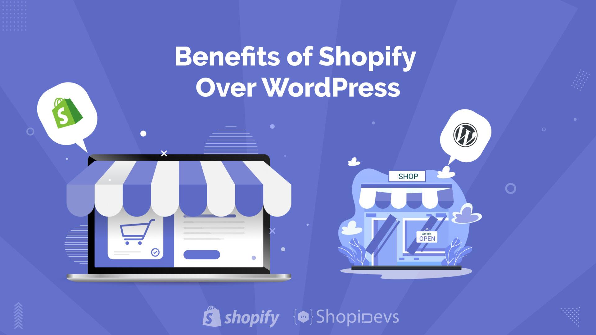 8 Astonishing Benefits of Shopify Over WordPress